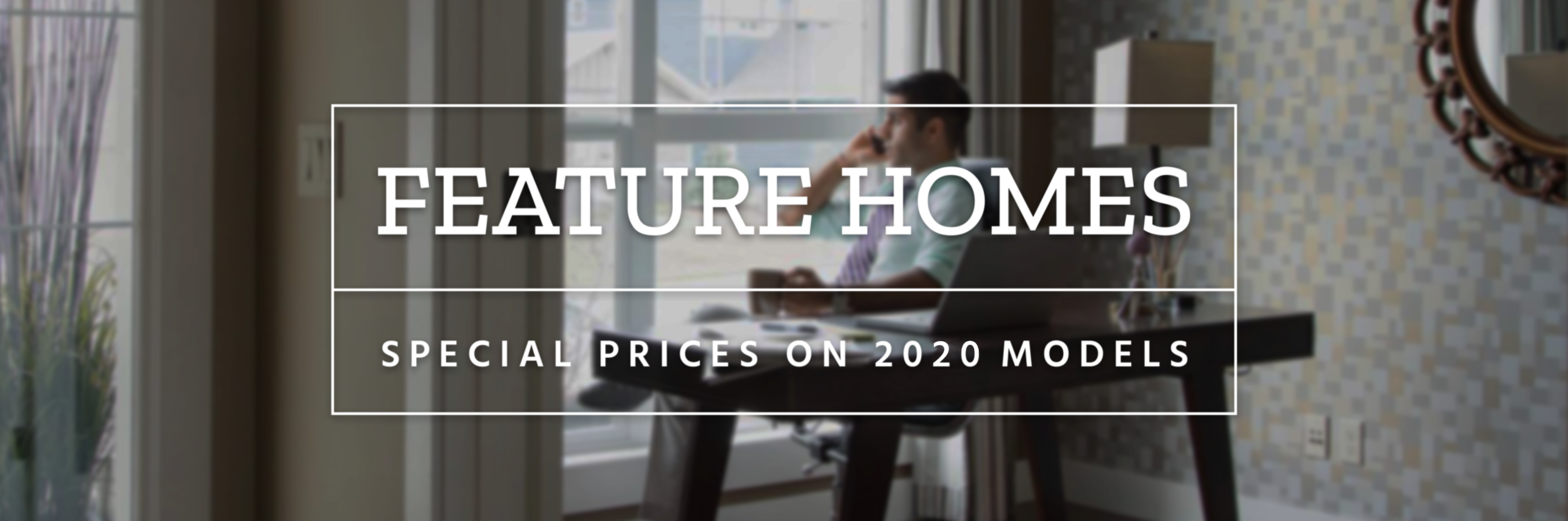 Feature Homes Banner 2020